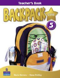 Backpack Gold 5 Teachers Book - Mario Herrera , Diane Pinkley