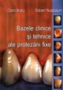 Bazele clinice si tehnice ale protezarii fixe - Dorin Bratu, Robert                                                              Nussbaum