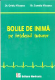 Bolile de inima pe intelesul tuturor - Ovidiu Vilceanu, Camelia Vilceanu