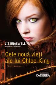 CADEREA (CELE NOUA VIETI ALE LUI CHLOE KING, VOL. 1) - Liz Braswell