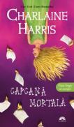 CAPCANA MORTALA (VAMPIRII SUDULUI, VOL. 11) - Charlaine Harris
