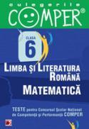 CULEGERILE COMPER. LIMBA SI LITERATURA ROMANA, MATEMATICA. CLASA A VI-A - APASTINII, Elena; COMAN, Ioana; COTOI, Geanina; CULACHI, Duta; DANILA, Florentina; DRAGOMIR, Adriana; FLEANCU, Ramona; GIURCULET, Veronica; IACOB, Stela; POPA, Sorin; SANDRU, Cati-Neluta; SCHIOPU, Marioara; SERDEAN, Ioan; ULEANU, Vasile