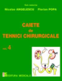 Caiete de tehnici chirurgicale. Vol. IV - Nicolae Angelescu, Florian Popa (sub redactia)