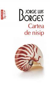Cartea de nisip (Editia 2011) - Jorge Luis Borges