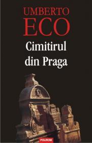 Cimitirul din Praga (Editia 2011) - Umberto Eco