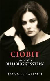 Ciobit. Interviuri cu Maia Morgenstern - Oana Popescu