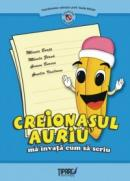 Creionasul auriu ma invata cum sa scriu - Melania Boata, Mihaela Zarna, Carmen Burcea, Cornelia Vasilescu