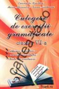 Culegere de exercitii gramaticale - clasa a VI-a - Ioana Nicolaescu; Marin Alexandru; Emanuela Braslasu