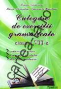 Culegere de exercitii gramaticale - clasa a VII-a - Ioana Nicolaescu; Marin Alexandru; Emanuela Braslasu