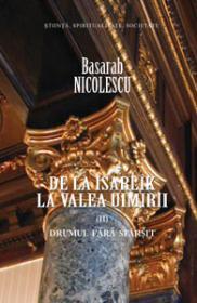 De la Isarlik la Valea Uimirii. Vol. II. Drumul fara sfarsit - Basarab Nicolescu