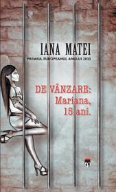 De vanzare: Mariana, 15 ani. - Iana Matei