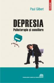 Depresia: psihoterapie si consiliere - Paul Gilbert