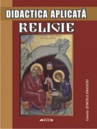 Didactica aplicata. Religie - Iuliana Gheorghe, Florina Nicola, Aurelia Radoi