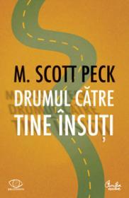 Drumul catre tine insuti. Editia a II-a, revizuita - M. Scott Peck