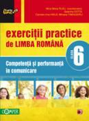 EXERCITII PRACTICE DE LIMBA ROMANA. COMPETENTA SI PERFORMANTA IN COMUNICARE. CLASA A VI-A - COTOI, Geanina; HAILA, Irina-Carmen; RUSU, Mina-Maria (coord.); TIMINGERIU, Mihaela