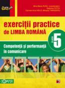 EXERCITII PRACTICE DE LIMBA ROMANA. COMPETENTA SI PERFORMANTA IN COMUNICARE. CLASA A V-A - COTOI, Geanina; HAILA, Irina-Carmen; RUSU, Mina-Maria (coord.); TIMINGERIU, Mihaela