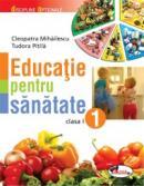 Educatie pentru sanatate - clasa I - Cleopatra Mihailescu , Tudora Pitila