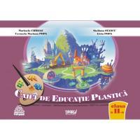 Educatie plastica cls a II-a - Marinela Chiriac, Steliana Stancu, Cerasela Mariana Popa, Liviu Popa