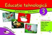 Educatie tehnologica pentru clasa a III-a (caiet cu planse incluse), editia a II-a revizuita - Stefan Pacearca , Daniela Stoicescu