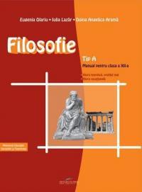 Filosofie: Tip A. manual pentru clasa a XII-a - Eugenia Olariu, Iulia Lazar, Doina Angelica Arama