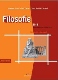 Filosofie: Tip B. Manual pentru clasa a XII-a - Eugenia Olariu, Iulia Lazar, Doina Angelica Arama