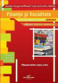 Finante si fiscalitate. Manual pentru clasa a XI-a - Daniela Elena Hangan, Mihaela Tudor, Dumitru Alamiie