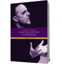 Functia critica a credintei - Andre Scrima