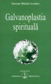 Galvanoplastia spirituala - Omraam Mikhael Aivanhov