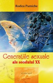 Generatiile sexuale ale secolului XX - Rodica Purniche