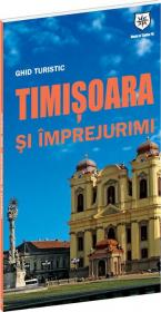 Ghid turistic Timisoara si imprejurimi - Oana Bica