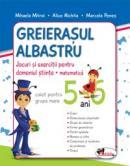 Greierasul Albastru - jocuri si exercitii pentru domeniul stiinte - matematica (caiet) grupa mare 5-6 ani - Alice Nichita , Mihaela Mitroi , Marcela Penes