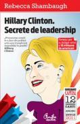 Hillary Clinton. Secrete de leadership - Rebecca Shambaugh