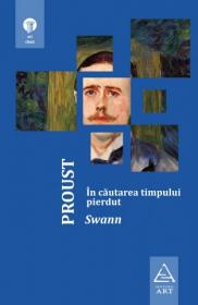 In cautarea timpului pierdut - Swann - Marcel Proust