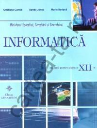 Informatica - clasa a XII-a - Cristina Carnat; Sanda Junea; Maria Scripca