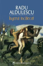 Ingerul incalecat - Radu Aldulescu