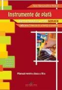 Instrumente de plata. Manual pentru clasa a XI-a - Ana Alexandrina Matei