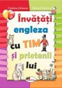 Invatati engleza cu Tim si prietenii sai - Cristina Johnson, , Edward Johnson