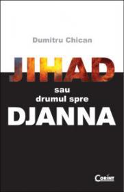 JIHAD SAU DRUMUL SPRE DJANNA - Dumitru Chican