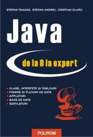 Java de la 0 la expert - Stefan Tanasa, Cristian Olaru, Stefan Andrei