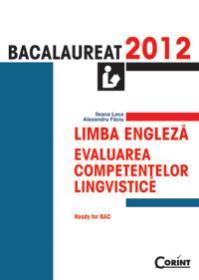 LIMBA ENGLEZA. BACALAUREAT 2012 - Ileana Leca, Alexandru Faciu