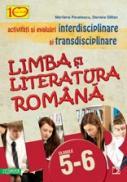 LIMBA SI LITERATURA ROMANA. ACTIVITATI SI EVALUARI INTERDISCIPLINARE SI TRANSDISCIPLINARE PENTRU CLASELE V-VI - GITLAN, Daniela ; PAVELESCU, Marilena