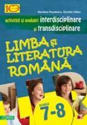 LIMBA SI LITERATURA ROMANA. ACTIVITATI SI EVALUARI INTERDISCIPLINARE SI TRANSDISCIPLINARE PENTRU CLASELE VII-VIII - GITLAN, Daniela ; PAVELESCU, Marilena