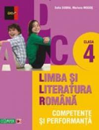 LIMBA SI LITERATURA ROMANA. COMPETENTE SI PERFORMANTA. CLASA IV - DOBRA, Sofia; MOGOS, Mariana