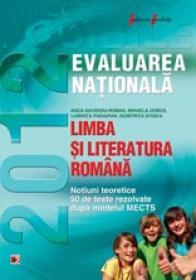 LIMBA SI LITERATURA ROMANA. EVALUAREA NATIONALA 2012. NOTIUNI TEORETICE SI 50 DE TESTE REZOLVATE. CLASA A VIII-A - DOBOS, Mihaela; PARAIPAN, Luminita; ROMAN, Anca Davidoiu; STOICA, Dumitrita