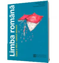 Limba romana. Caietul elevului de clasa a VIII-a (ed. 2011) - Alexandru Crisan Sofia Dobra Florentina Samihaian