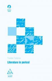 Literatura in pericol - Tzvetan Todorov