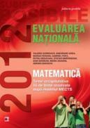 MATEMATICA. EVALUAREA NATIONALA 2012. TEME RECAPITULATIVE SI 55 DE TESTE REZOLVATE. CLASA A VIII-A - GORNOAVA, Valeriu ; IUREA, Gheorghe ; PERIANU, Marius ; POPA, Gabriel ; RADUCANU, Petru ; SERDEAN, Ioan ; SMARANDOIU, Stefan ; ZAHARIA, Maria ; ZANOSCHI, Adrian