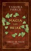 Magia lui Briar - vol. IV din seria Cercul de magie - Tamora Pierce