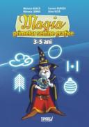 Magia primelor semne grafice, 3-5 ani - Melania Boata, Carmen Burcea, Mihaela Zarna, Alina Vuta