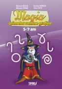 Magia primelor semne grafice, 5-7 ani - Melania Boata, Carmen Burcea, Mihaela Zarna, Alina Vuta